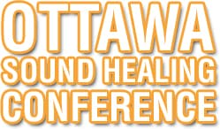 3rd Annual Ottawa Sound Healing Conference 27/5/2011